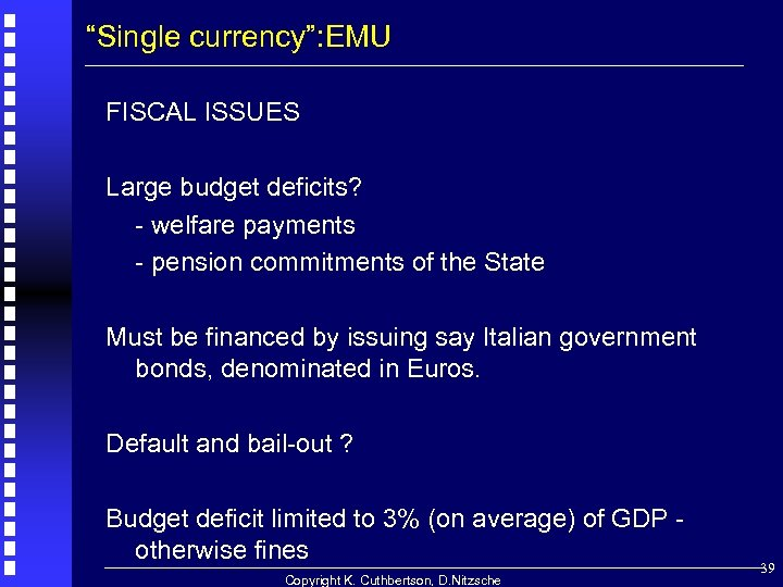 """Single currency"": EMU FISCAL ISSUES Large budget deficits? - welfare payments - pension commitments"