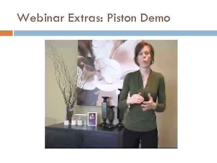 Webinar Extras: Piston Demo