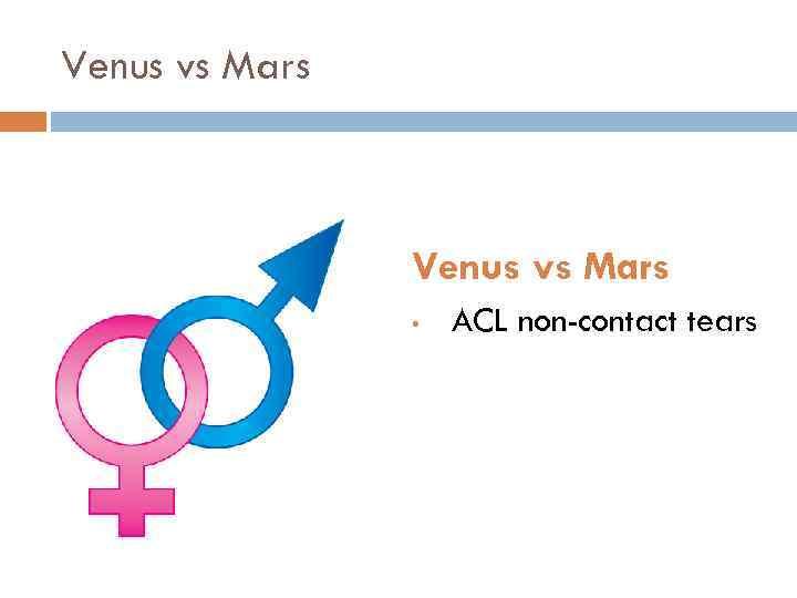 Venus vs Mars • ACL non-contact tears
