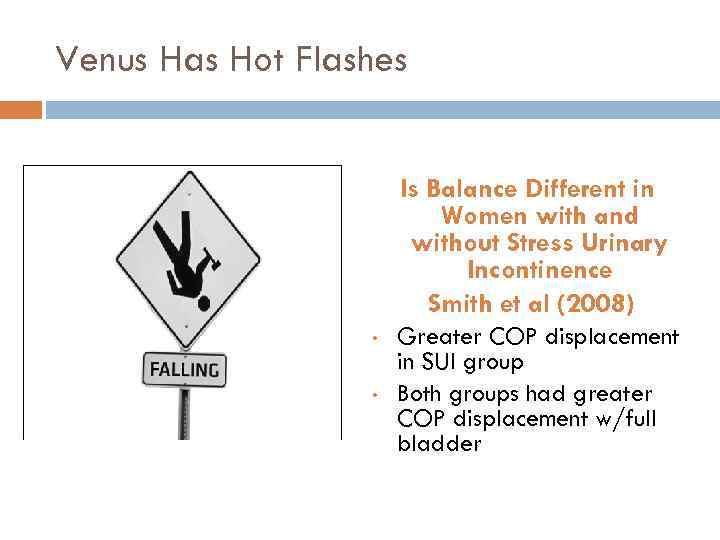 Venus Has Hot Flashes Is Balance Different in Women with and without Stress Urinary