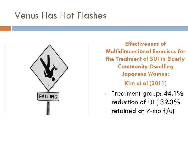 Venus Has Hot Flashes Effectiveness of Multidimensional Exercises for the Treatment of SUI in