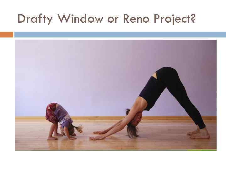 Drafty Window or Reno Project?