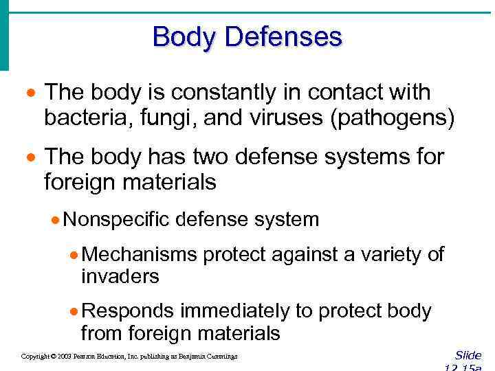 Body Defenses · The body is constantly in contact with bacteria, fungi, and viruses