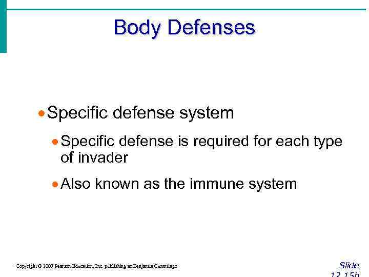 Body Defenses · Specific defense system · Specific defense is required for each type