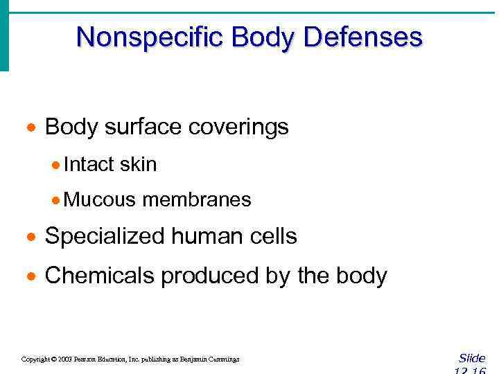 Nonspecific Body Defenses · Body surface coverings · Intact skin · Mucous membranes ·