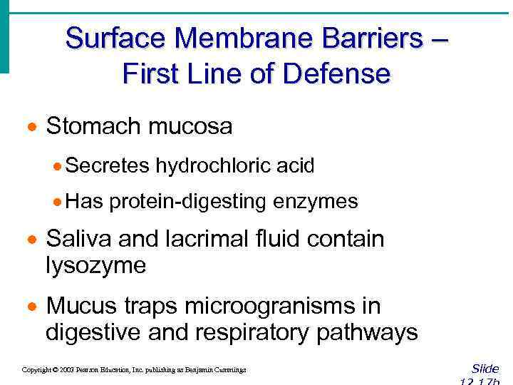 Surface Membrane Barriers – First Line of Defense · Stomach mucosa · Secretes hydrochloric