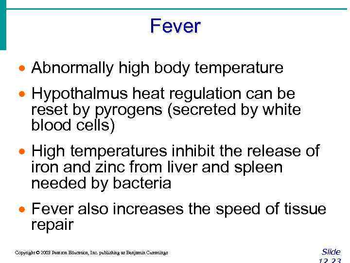 Fever · Abnormally high body temperature · Hypothalmus heat regulation can be reset by