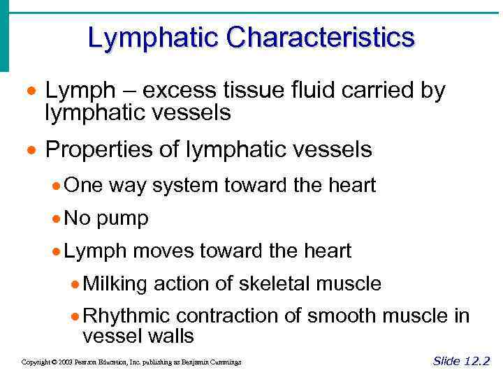 Lymphatic Characteristics · Lymph – excess tissue fluid carried by lymphatic vessels · Properties