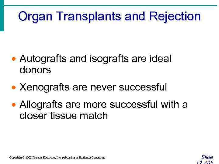 Organ Transplants and Rejection · Autografts and isografts are ideal donors · Xenografts are