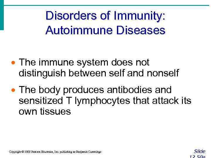 Disorders of Immunity: Autoimmune Diseases · The immune system does not distinguish between self