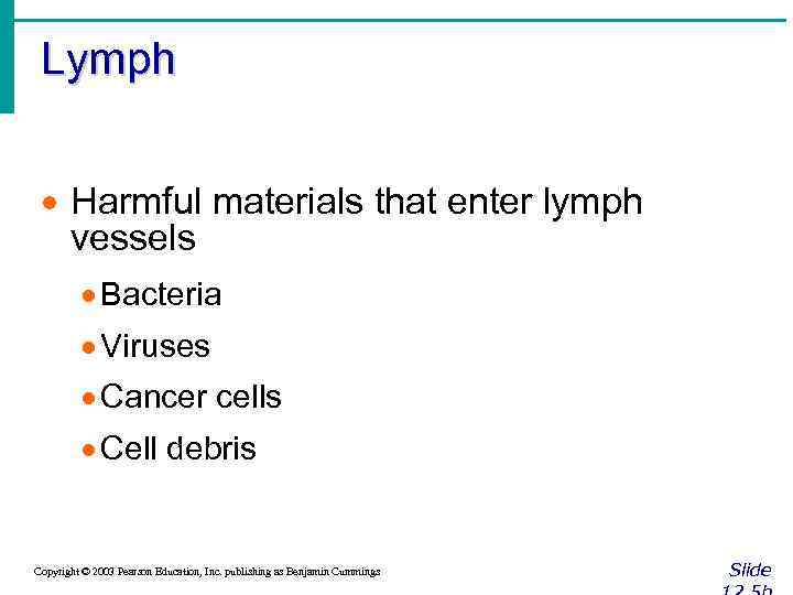 Lymph · Harmful materials that enter lymph vessels · Bacteria · Viruses · Cancer