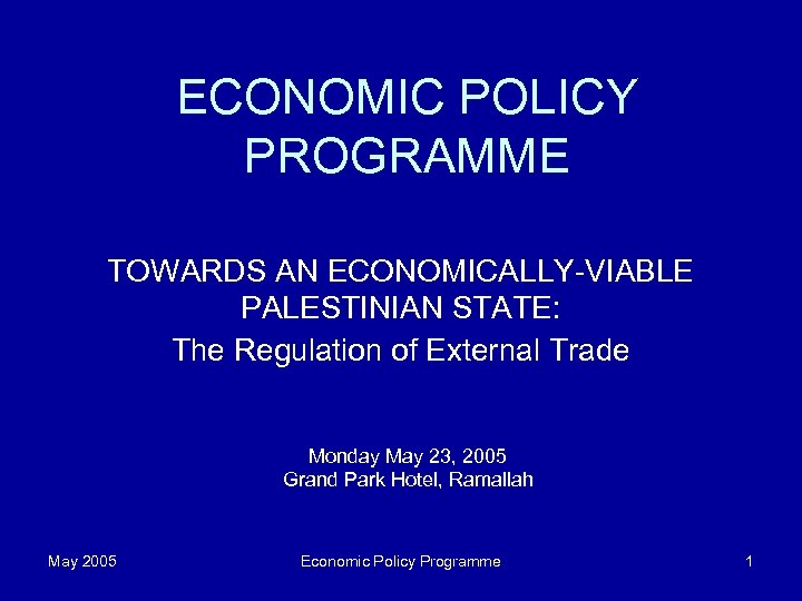 ECONOMIC POLICY PROGRAMME TOWARDS AN ECONOMICALLY-VIABLE PALESTINIAN STATE: The Regulation of External Trade Monday