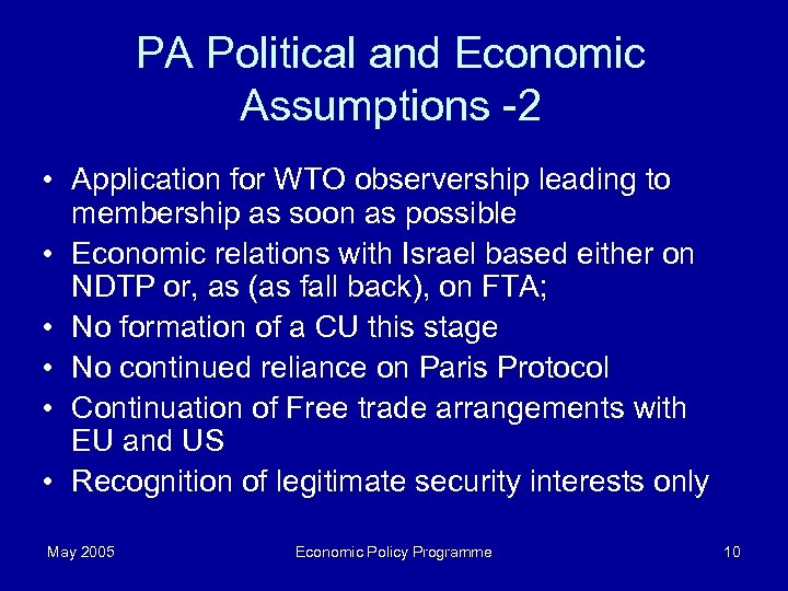 PA Political and Economic Assumptions -2 • Application for WTO observership leading to membership