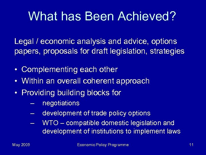 What has Been Achieved? Legal / economic analysis and advice, options papers, proposals for