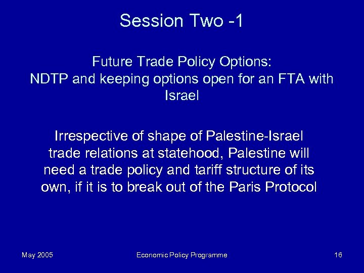 Session Two -1 Future Trade Policy Options: NDTP and keeping options open for an