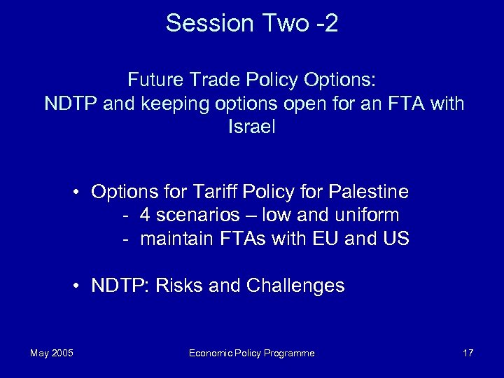 Session Two -2 Future Trade Policy Options: NDTP and keeping options open for an