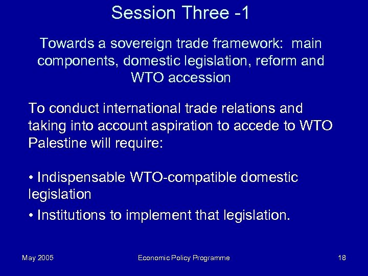 Session Three -1 Towards a sovereign trade framework: main components, domestic legislation, reform and