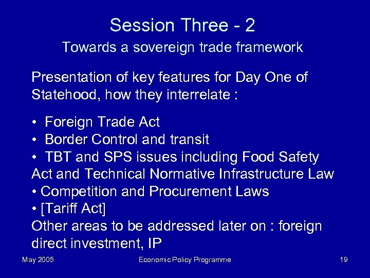 Session Three - 2 Towards a sovereign trade framework Presentation of key features for