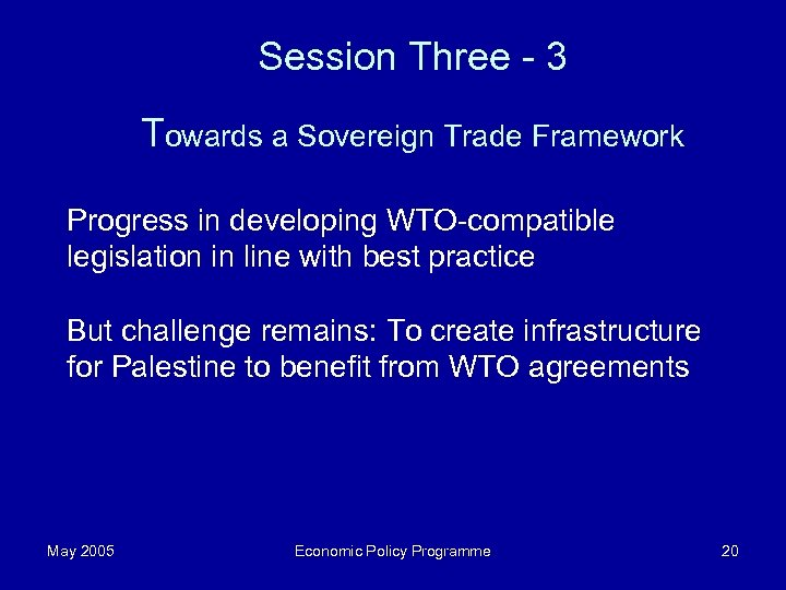 Session Three - 3 Towards a Sovereign Trade Framework Progress in developing WTO-compatible legislation