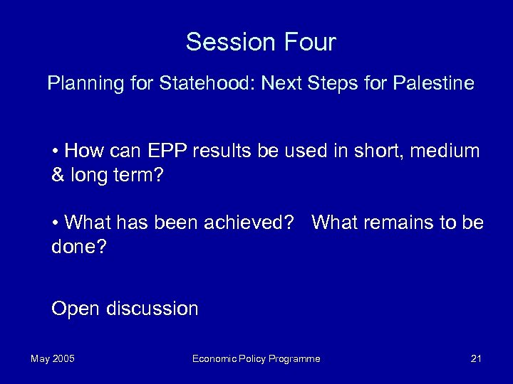 Session Four Planning for Statehood: Next Steps for Palestine • How can EPP results