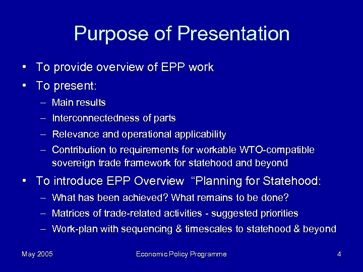 Purpose of Presentation • To provide overview of EPP work • To present: –