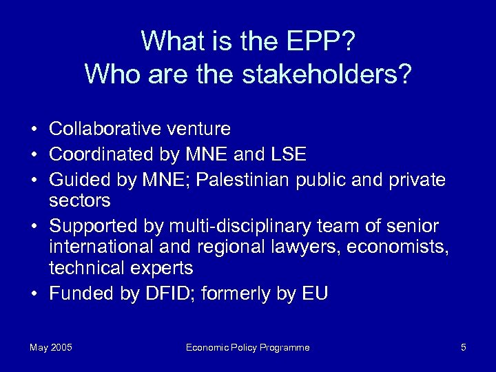 What is the EPP? Who are the stakeholders? • Collaborative venture • Coordinated by