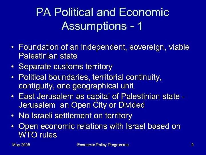PA Political and Economic Assumptions - 1 • Foundation of an independent, sovereign, viable