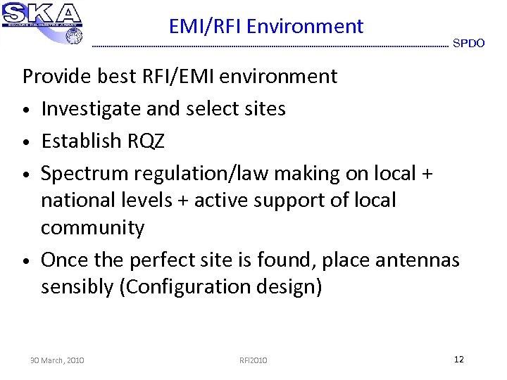 EMI/RFI Environment SPDO Provide best RFI/EMI environment • Investigate and select sites • Establish
