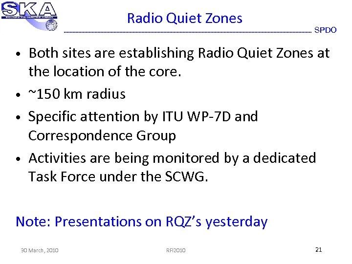 Radio Quiet Zones • • SPDO Both sites are establishing Radio Quiet Zones at