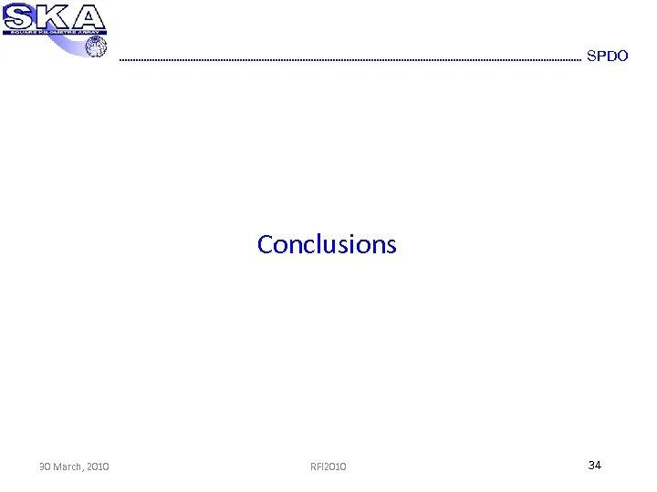 SPDO Conclusions 30 March, 2010 RFI 2010 34