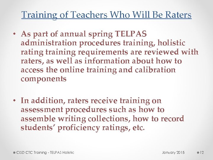 Training of Teachers Who Will Be Raters • As part of annual spring TELPAS