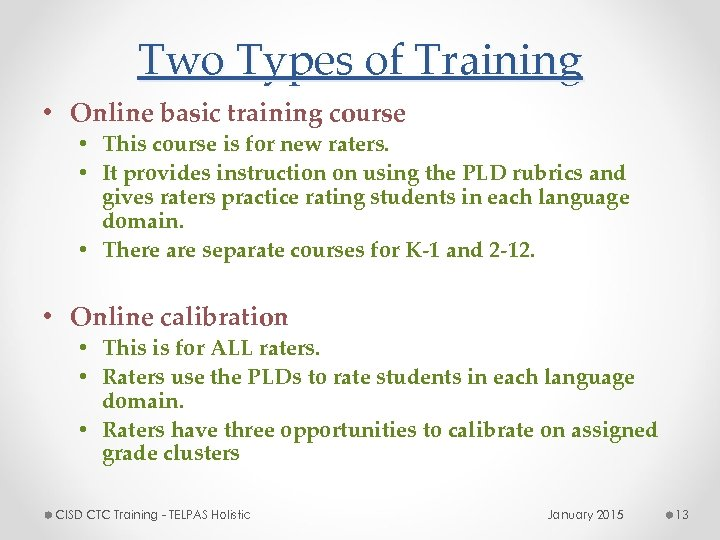 Two Types of Training • Online basic training course • This course is for