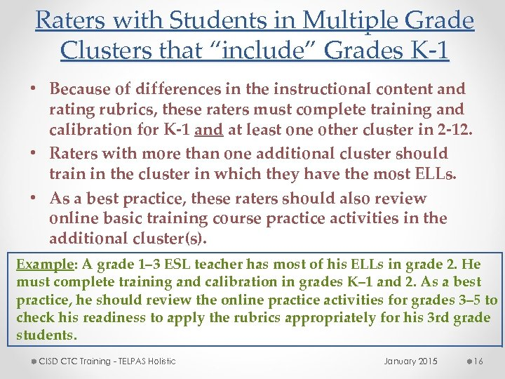 """Raters with Students in Multiple Grade Clusters that """"include"""" Grades K-1 • Because of"""