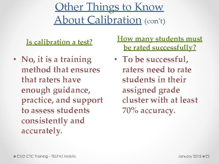 Other Things to Know About Calibration (con't) Is calibration a test? • No, it