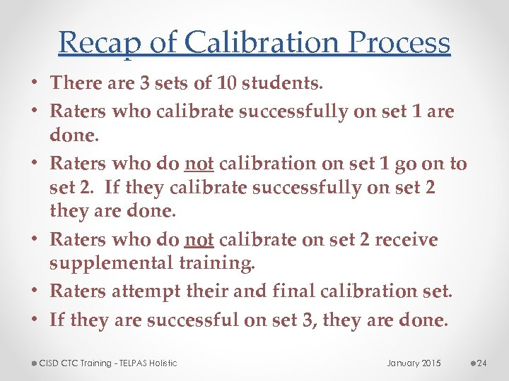 Recap of Calibration Process • There are 3 sets of 10 students. • Raters