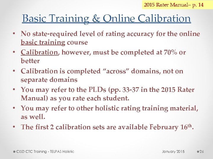 2015 Rater Manual– p. 14 Basic Training & Online Calibration • No state-required level