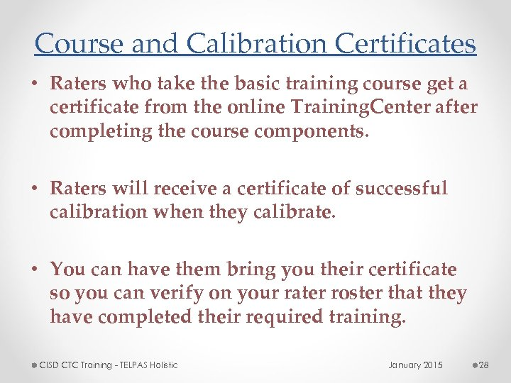 Course and Calibration Certificates • Raters who take the basic training course get a