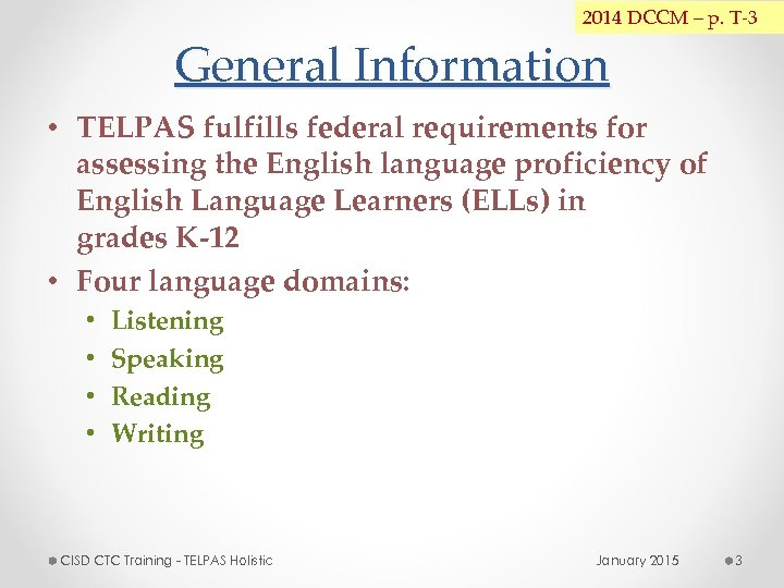 2014 DCCM – p. T-3 General Information • TELPAS fulfills federal requirements for assessing