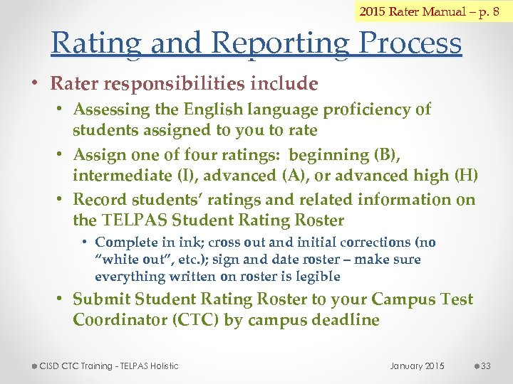 2015 Rater Manual – p. 8 Rating and Reporting Process • Rater responsibilities include
