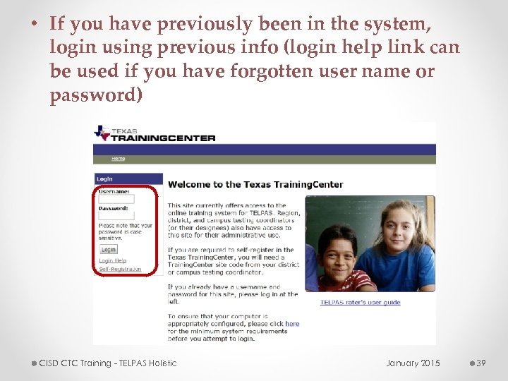 • If you have previously been in the system, login using previous info