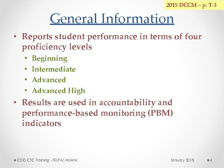 2015 DCCM – p. T-3 General Information • Reports student performance in terms of