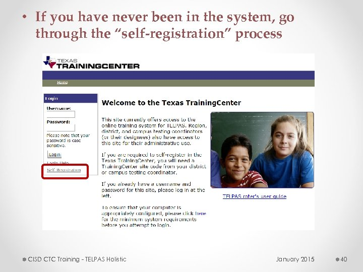 """• If you have never been in the system, go through the """"self-registration"""""""