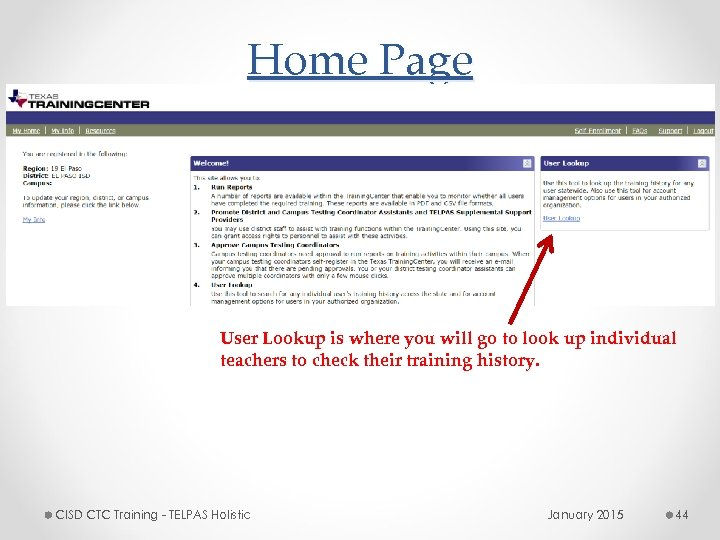 Home Page User Lookup is where you will go to look up individual teachers