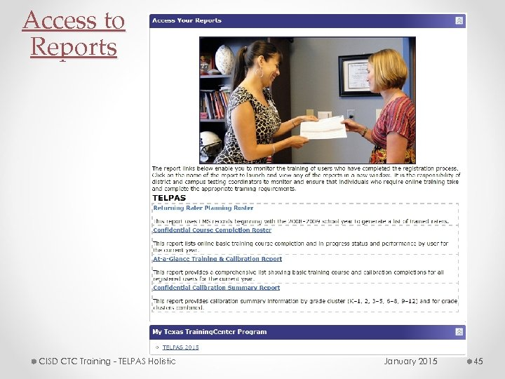 Access to Reports CISD CTC Training - TELPAS Holistic January 2015 45