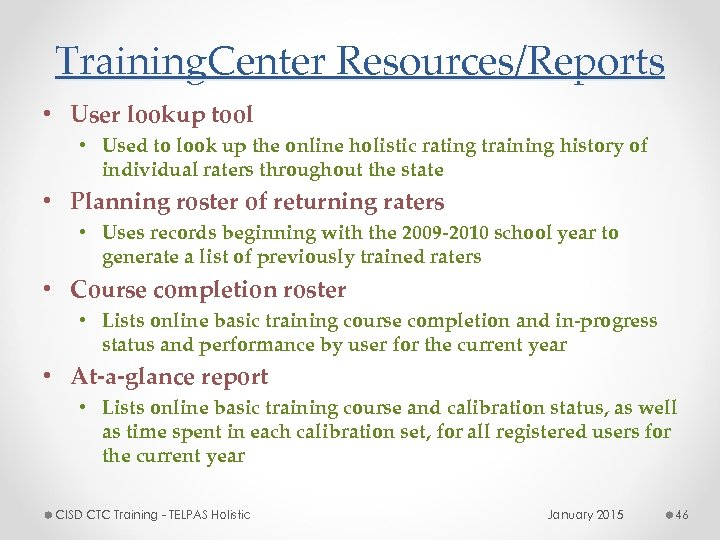 Training. Center Resources/Reports • User lookup tool • Used to look up the online