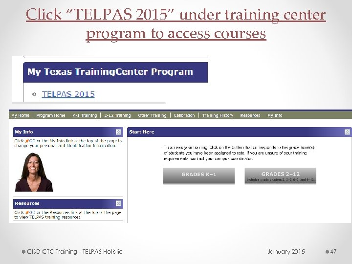 "Click ""TELPAS 2015"" under training center program to access courses CISD CTC Training -"