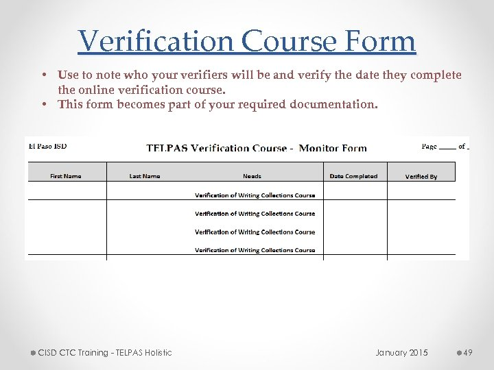 Verification Course Form • Use to note who your verifiers will be and verify