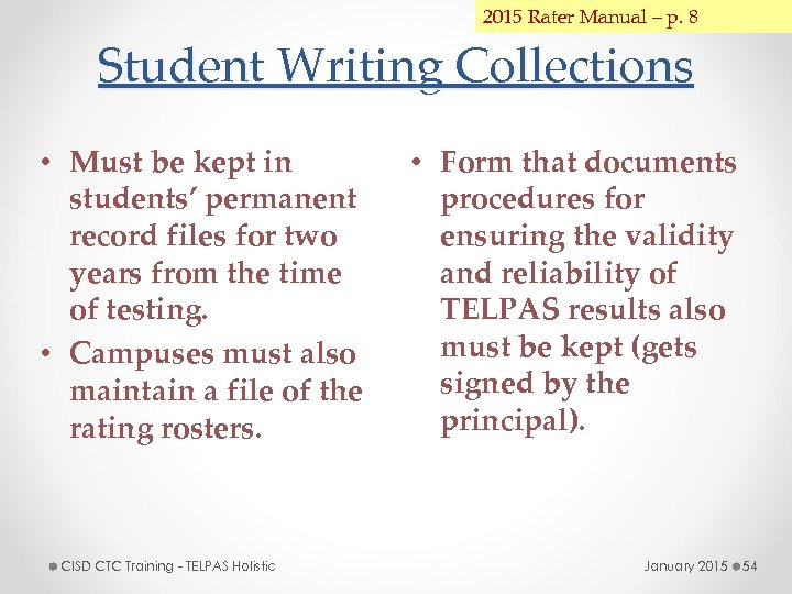 2015 Rater Manual – p. 8 Student Writing Collections • Must be kept in