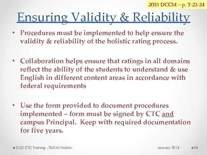 2015 DCCM – p. T-23 -24 Ensuring Validity & Reliability • Procedures must be