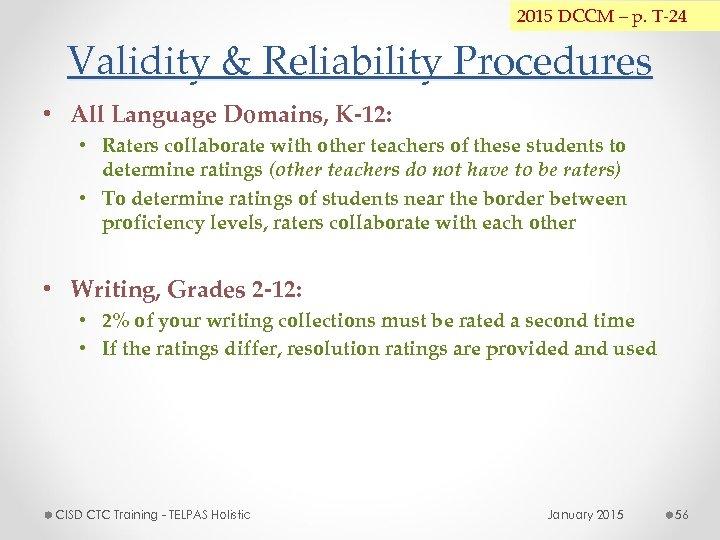 2015 DCCM – p. T-24 Validity & Reliability Procedures • All Language Domains, K-12: